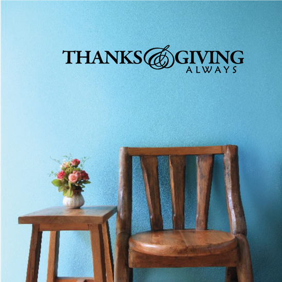 Thanks & Giving Always Thanksgiving Decal