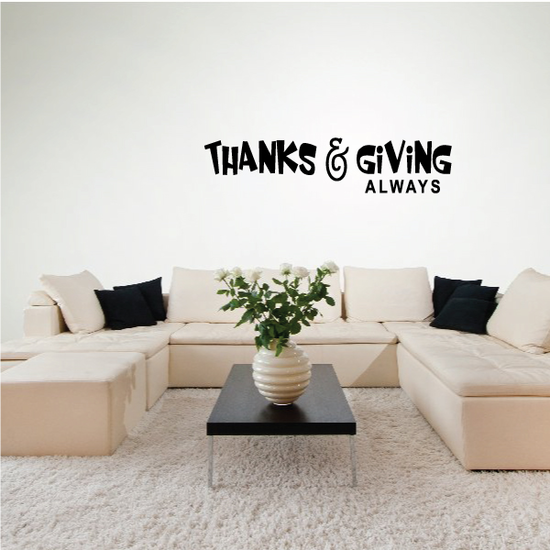 Thanks & Giving Always Thanksgiving Quote Wall Decal - Vinyl Decal - Car Decal - Vd029
