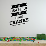 Be Grateful and Give Thanks Thanksgiving Decal
