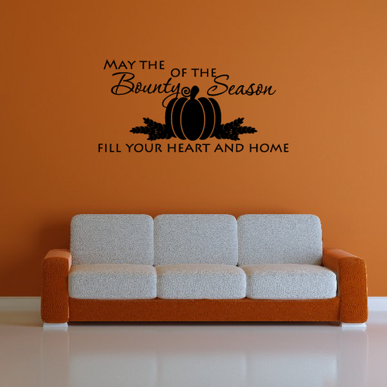 May the bounty of the season fill your heart and home Thanksgiving Decal