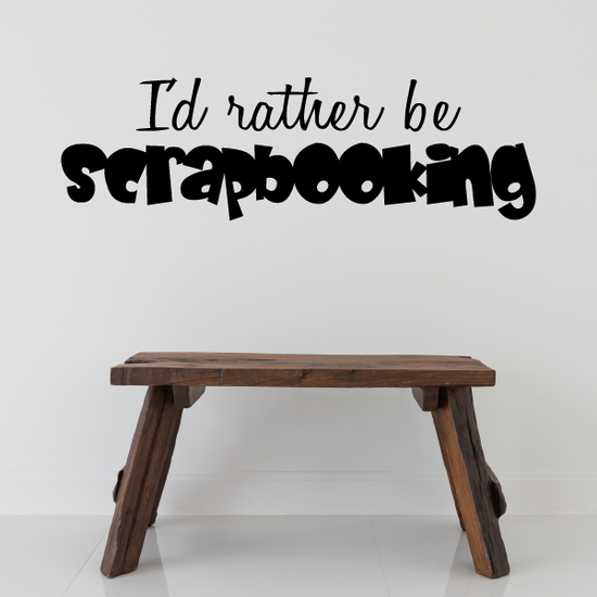 Id rather be Scrapbooking Wall Decal