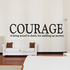 Courage is being scared to death but saddling up anyway Wall Decal