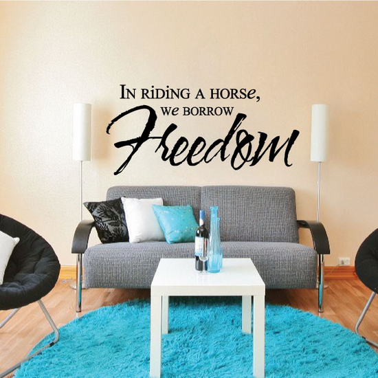 In Riding A Horse We Borrow Freedom Wall Decal