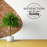 Satisfaction & Quality  Wall Decal - Vinyl Decal - Car Decal - Id014