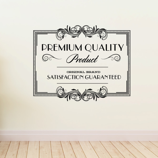 Premium Quality Product Original Brand Satisfaction Guaranteed Wall Decal - Vinyl Decal - Car Decal - Id077