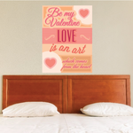 Be My Valentine Love Is An Art Which Comes From The Heart Sticker