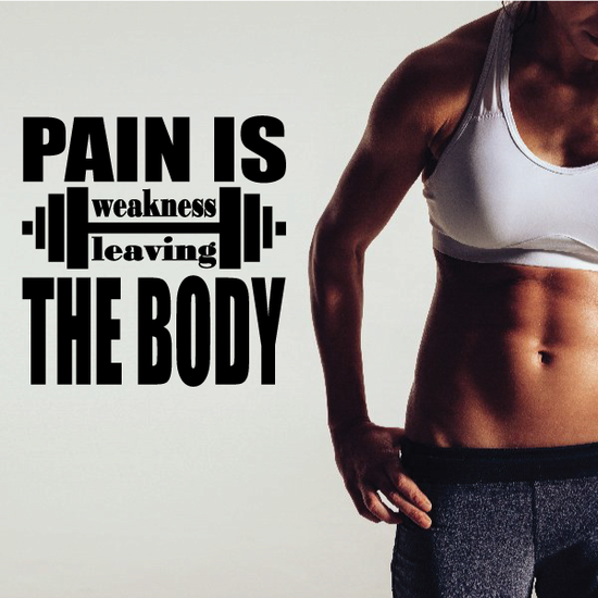 Pain is Weakness Leaving the Body Wall Decal