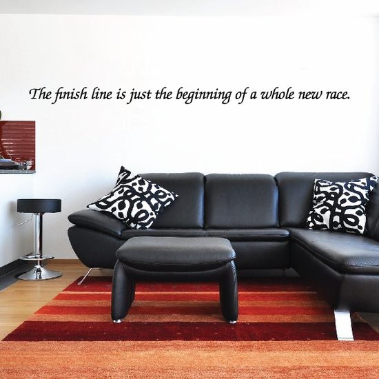 The finish line is just the beginning of a whole new race Wall Decal