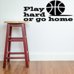 Play Hard or Go Home Quote Wall Decal - Vinyl Decal - Car Decal - Vd007