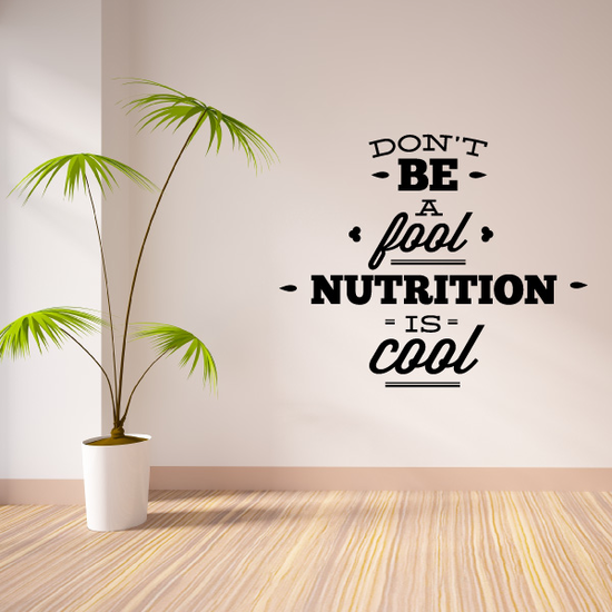 Dont Be A Fool Nutrition Is Cool Decal