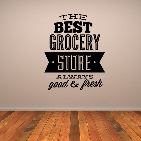 The Best Grocery Store Always Good & Fresh Decal