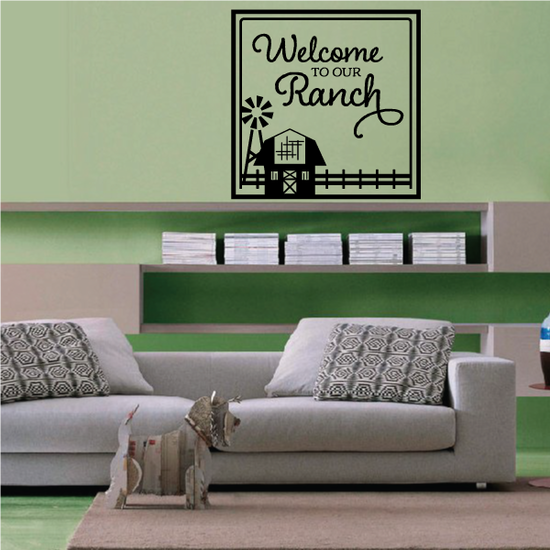 Welcome to our Ranch Wall Decal