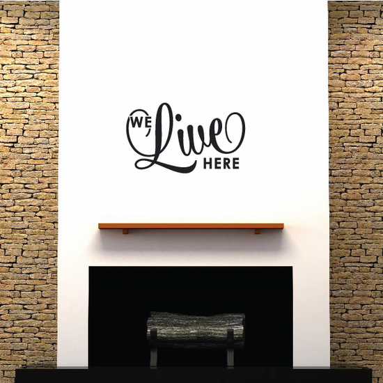 We Live Here Wall Decal