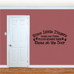Since Little Fingers Touch our Floors please remove your Shoes at the door Wall Decal
