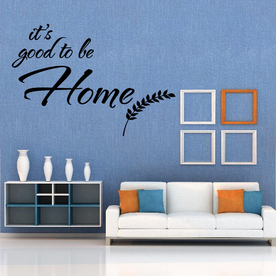 It is Good to be Home Wall Decal