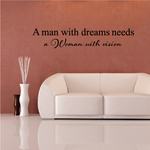 A man with dreams needs a Woman with vision Wall Decal