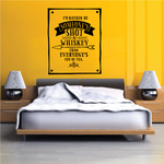 Id Rather Be Someones Shot of Whiskey than everyones cup of tea Wall Decal