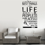 The Best Things in Life are the people we love Wall Decal