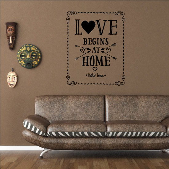 Love Begins at Home Wall Decal Mother Teresa Wall Decal