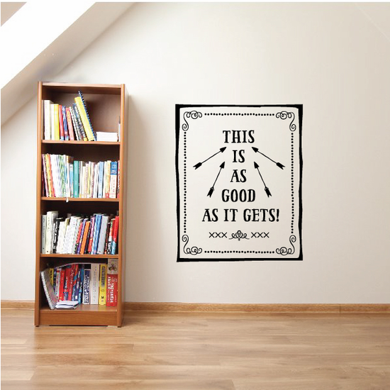 This is as Good As It Gets Wall Decal