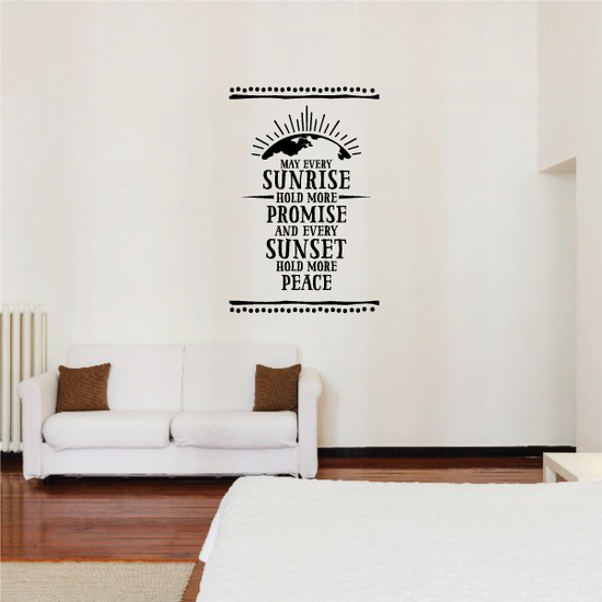 May Every Sunrise Hold More Promise and Every Sunset Hold more Peace Wall Decal