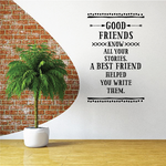 Good Friends Know All Your Stories A Best Friend Helped You Write Them Wall Decal