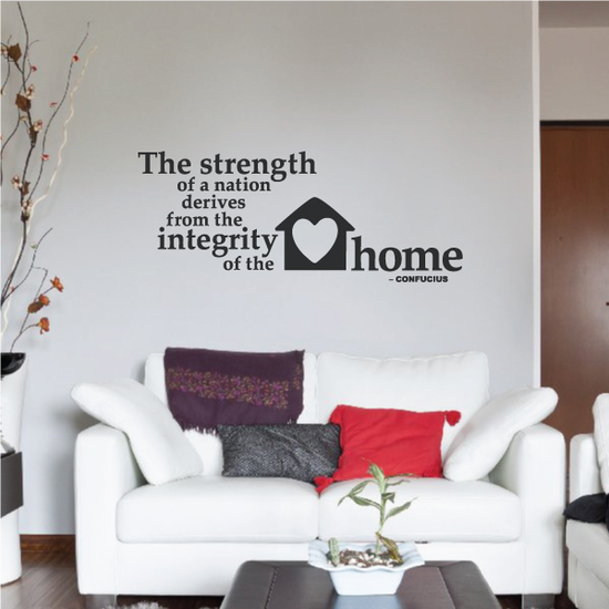 The Strength of a Nation derives from integrity of the Home Confucius Wall Decal
