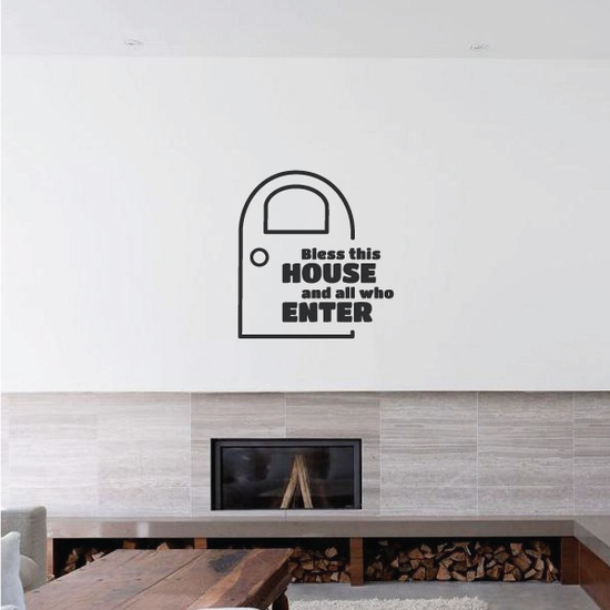Bless This House and all who enter Wall Decal