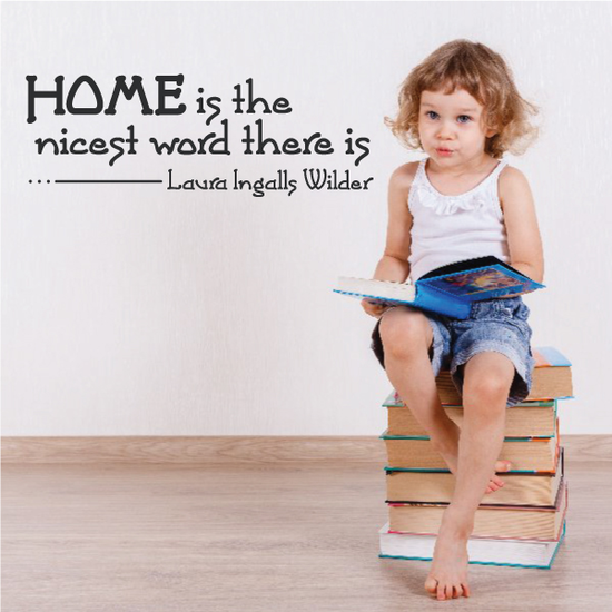Home is the Nicest Word Wall Decal