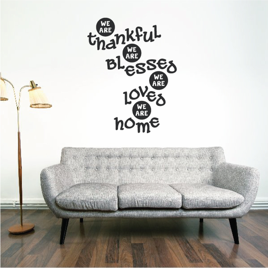 We Are Thankful We are Blessed We are Loved We are Home Wall Decal