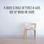A home is built of peace and love not of wood or stone Wall Decal
