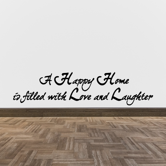 A happy home is filled with love and laughter Wall Decal