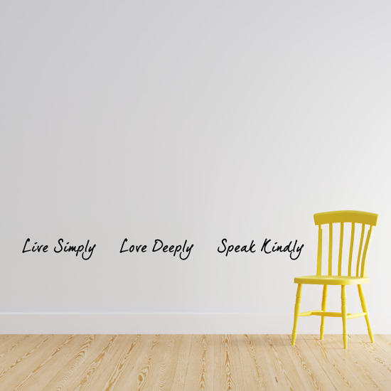Live simply love deeply speak kindly Wall Decal