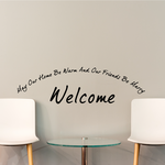 Welcome May our home be warm and our friends be marry Wall Decal