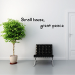 Small house great peace Wall Decal