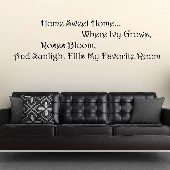 Home Sweet Home Where Ivy Grows Roses Bloom And Sunlight Fills My Favorite Room Wall Decal