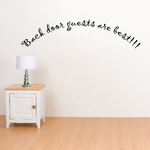 Back door guests are best Wall Decal