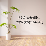 Be a sweetie Wipe your feetie Wall Decal
