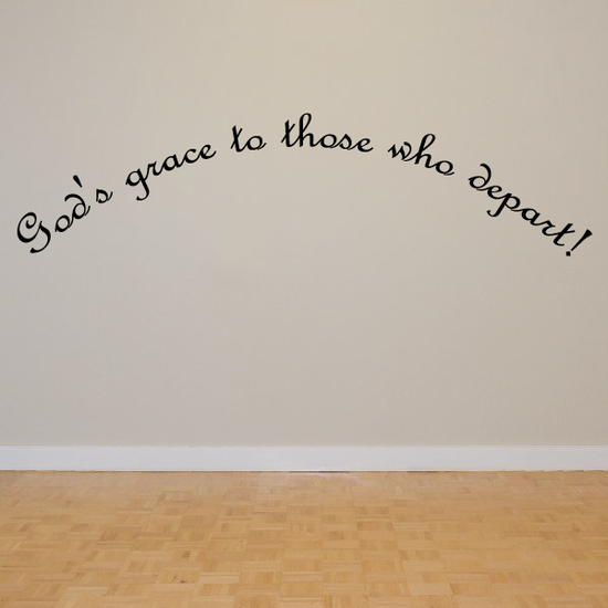 Gods grace to those who depart Wall Decal