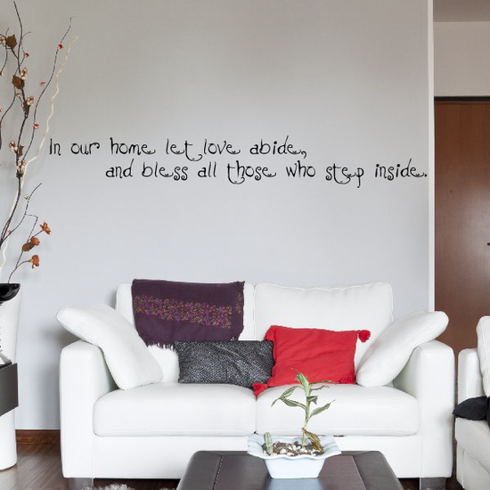 In our home let love abide and bless all those who step inside Decal