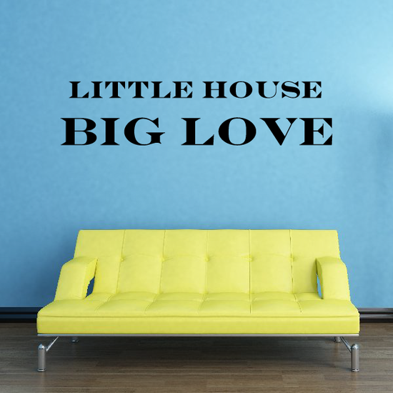 Little house big love Wall Decal