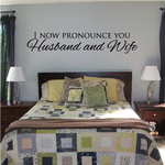 I Now Pronounce You Husband And Wife Wedding Decal