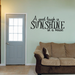 A good laugh is sunshine in a house Decal