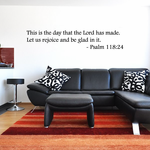Psalm 118:24 This is the day that the Lord has made Let us rejoice and be glad in it Wall Decal