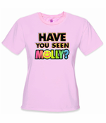 Have You Seen Molly? Women's T-Shirt