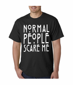 Normal People Scare Me Men's T-Shirt