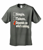 Single, Taken, Depends On Who's Asking Checklist T-Shirt