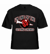 I'm One Of The 99% Getting Screwed Men's T-Shirt