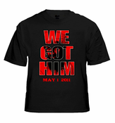 Osama Bin Laden Is Dead - We Got Him T-Shirt