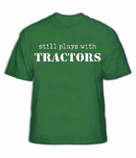 Still Plays With Tractors Mens T-Shirt